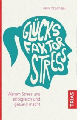 Glücksfaktor Stress - Kelly McGonigal |
