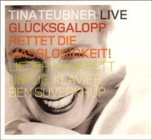 Glücksgalopp - Rettet die Maßlosigkeit, Tina Teubner