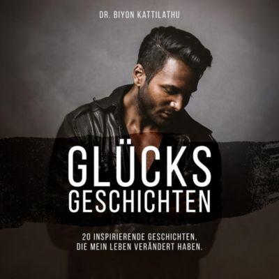 Glücksgeschichten, 1 Audio-CD, Biyon Kattilathu
