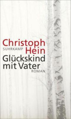 Glückskind mit Vater, Christoph Hein