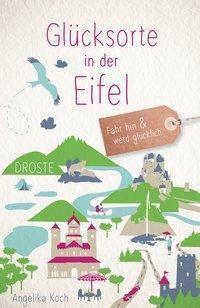 Glücksorte in der Eifel - Angelika Koch  