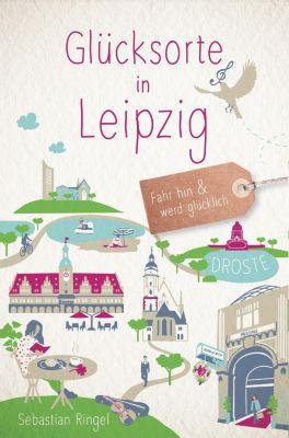 Glücksorte in Leipzig - Sebastian Ringel |
