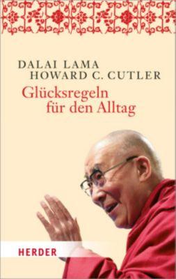 Glücksregeln für den Alltag, Dalai Lama XIV., Howard C. Cutler