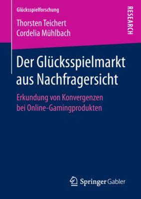 Glücksspielforschung: Der Glücksspielmarkt aus Nachfragersicht, Thorsten Teichert, Cordelia Mühlbach
