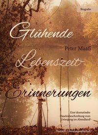 Glühende Lebenszeiterinnerungen, Peter Maaß