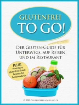 Glutenfrei To Go, Glutenfreie Nahrung