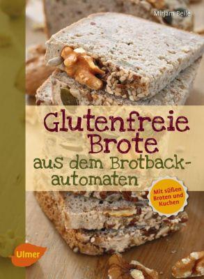 Glutenfreie Brote aus dem Brotbackautomaten - Mirjam Beile |