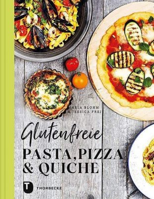 Glutenfreie Pasta, Pizza & Quiche, Maria Blohm, Jessica Frej