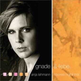Gnade & Liebe, 2 Audio-CDs, Anja S. Lehmann