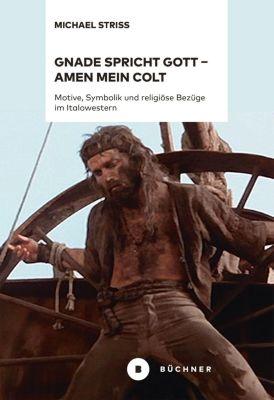 Gnade spricht Gott - Amen mein Colt, Michael Striss