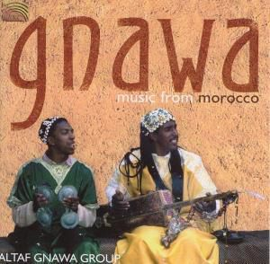Gnawa-Music From Morocco, Altaf Group Gnawa