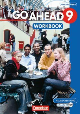 Go Ahead (sechsstufig): Bd.9 9. Jahrgangsstufe, Workbook m. Audio-CD (Neubearbeitung)