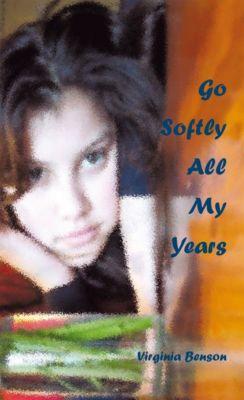 Go Softly All My Years, Virginia Benson