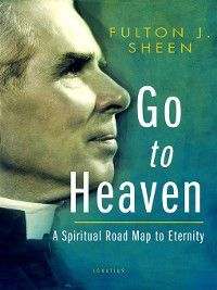 Go to Heaven, Fulton Sheen