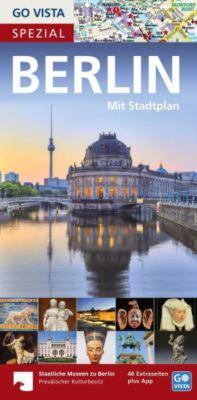 Go Vista City Guide Spezial: Reiseführer Berlin, m. 1 Karte, Ortrun Egelkraut