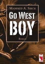 Go West Boy - Manfred A. Sirch pdf epub