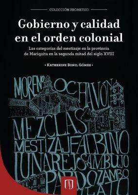 Gobierno y calidad en el orden colonial, Katherine Bonil Gómez