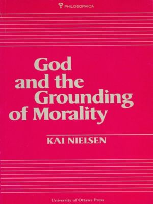 God and the Grounding of Morality, Kai Nielsen