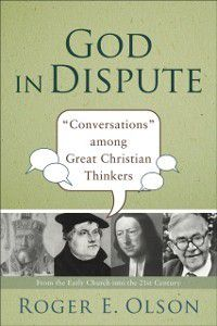 God in Dispute, Roger E. Olson