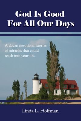 God Is Good for All Our Days, Linda L. Hoffman