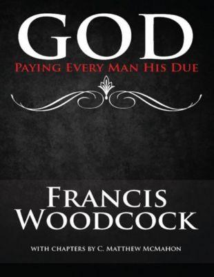 God Paying Every Man His Due, Francis Woodcock, C. Matthew McMahon