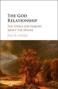 God Relationship, Paul K. Moser