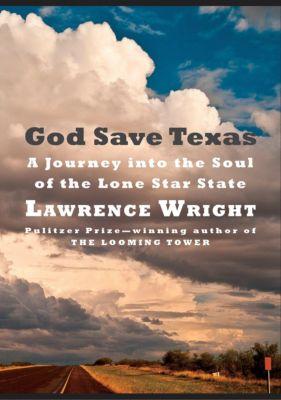God Save Texas, Lawrence Wright