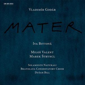 Godár: Mater, Iva Bittová, Milos Valent, Solamete Naturali