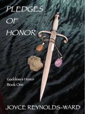 Goddess's Honor: Pledges of Honor (Goddess's Honor, #1), Joyce Reynolds-Ward