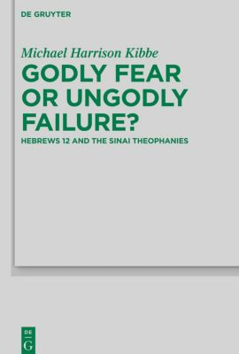 Godly Fear or Ungodly Failure?, Michael Harrison Kibbe