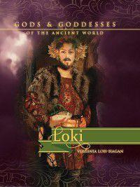 Gods and Goddesses of the Ancient World: Loki, Virginia Loh-Hagan