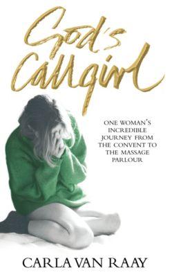 God's Callgirl, Carla Van Raay