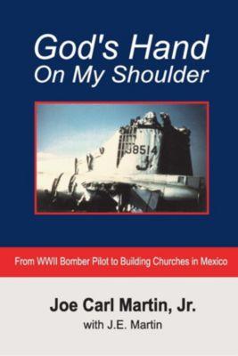 God's Hand On My Shoulder, J. E. Martin, Jr. Joe Carl Martin