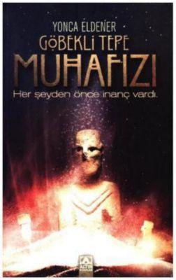 Göbekli Tepe Muhafizi - Her seyden önce inanc vardi, Yonca Eldener