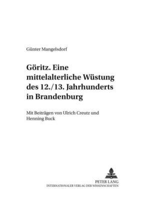 Göritz - eine mittelalterliche Wüstung des 12./13. Jahrhunderts in Brandenburg, Günter Mangelsdorf