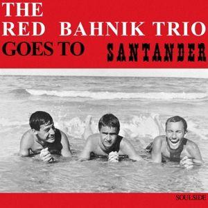 Goes To Santander (Vinyl), The Red Bahnik Trio