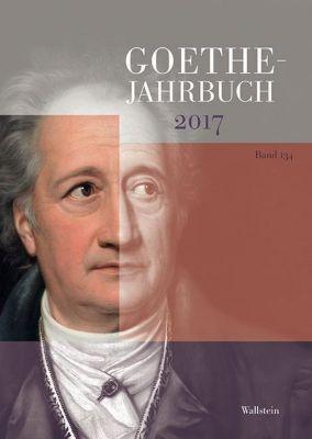 Goethe-Jahrbuch: .134 Goethe-Jahrbuch 134, 2017