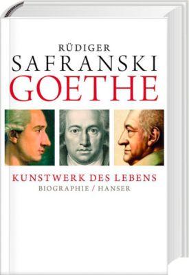 Goethe - Kunstwerk des Lebens, Rüdiger Safranski