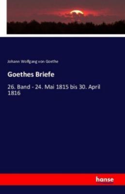 Goethes Briefe, Johann Wolfgang von Goethe