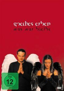 Goethes Erben - Was war bleibt, Goethes Erben