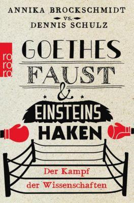 Goethes Faust und Einsteins Haken, Annika Brockschmidt, Dennis Schulz