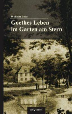 Goethes Leben im Garten am Stern - Wilhelm Bode pdf epub