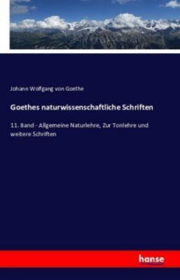 Goethes naturwissenschaftliche Schriften, Johann Wolfgang von Goethe