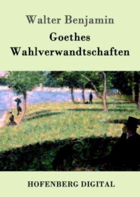 Goethes Wahlverwandtschaften, Walter Benjamin