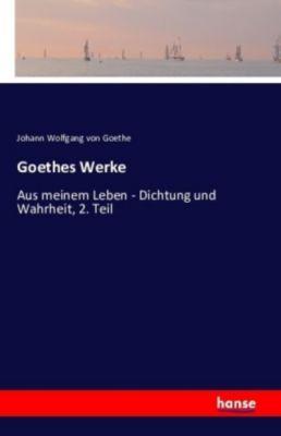 Goethes Werke, Johann Wolfgang von Goethe
