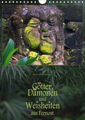 Götter, Dämonen und Weisheiten aus Fernost (Wandkalender 2019 DIN A4 hoch), Heinz Schmidbauer