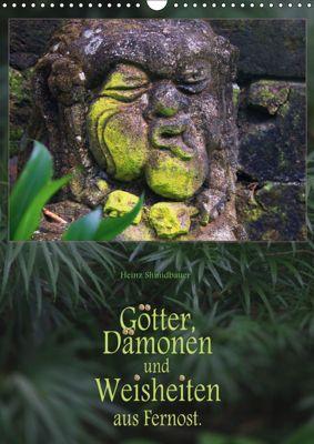 Götter, Dämonen und Weisheiten aus Fernost (Wandkalender 2019 DIN A3 hoch), Heinz Schmidbauer