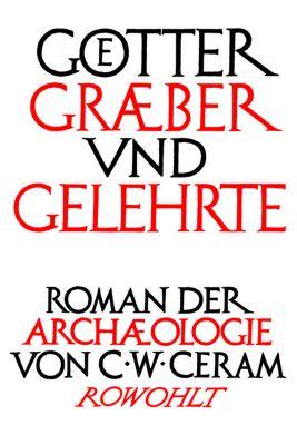 Götter, Gräber und Gelehrte, Jubiläumsausgabe, C. W. Ceram