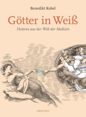 Götter in Weiß - Benedikt Kobel |