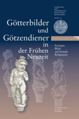 Götterbilder und Götzendiener in der frühen Neuzeit